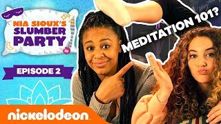 Self-Care, Meditation, &amp DANCE PARTY ft. Sofie Dossi  Ep. 2  Nia Siouxs Slumber Party