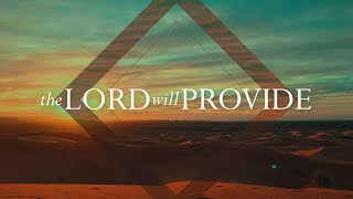 The Lord Will Provide - God's Will