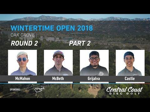 2018 Wintertime Open Round 2 Part 2(McMahon, McBeth, Grijalva, Castle)