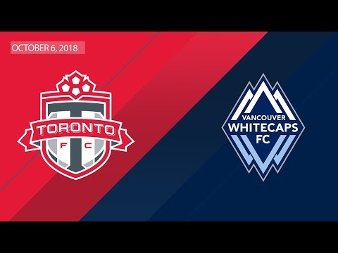 Match Highlights: Vancouver Whitecaps at Toronto FC - October 6, 2018