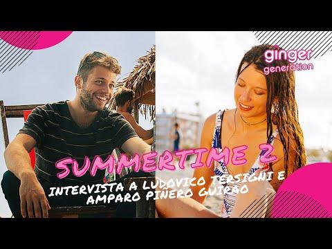 Summertime 2: Ludovico Tersigni e Amparo Piñero Guirao parlano di Ale e Lola