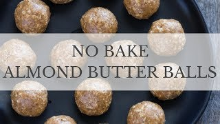 No Bake Almond Butter Balls Recipe