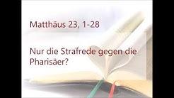 Matthäus 23, 1-28 - Nur eine Strafrede gegen die Pharisäer?