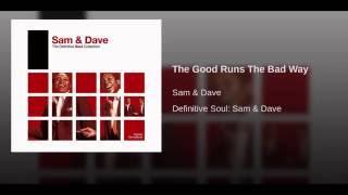 The Good Runs The Bad Way