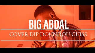 Download Video DiP Doudou Guiss  cover (ME N YOU ) by Big Abdal MP3 3GP MP4