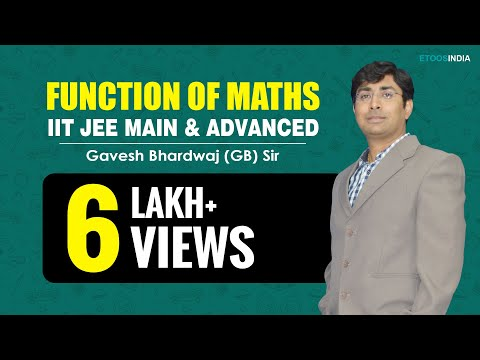 Function of Maths for IIT-JEE Main Video Lecture by Gavesh Bhardwaj (GB) Sir (ETOOSINDIA.COM)