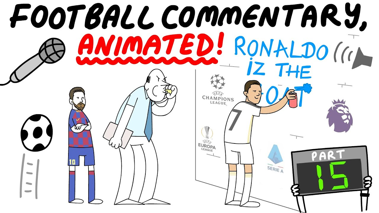 Crazy Football Commentary, Animated! (Part 15)