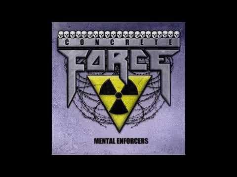 Concrete  Force-   Mental Enforcers