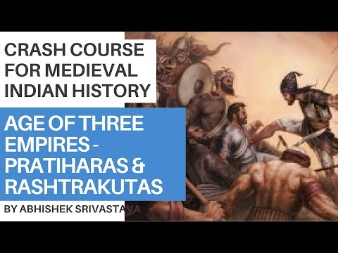 The Pratiharas and Rashtrakutas - Crash Course For Medieval Indian History