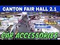 Canton Fair October 2019 Phase 1 Hall 2.1 Car Accessories -Walk Around
