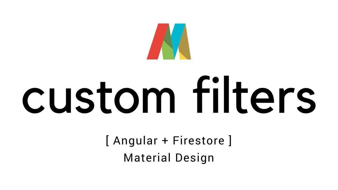 Angular 5 - Custom filters in data tables