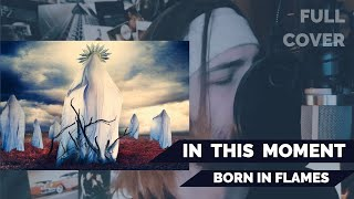 In This Moment - Born in Flames (full cover)