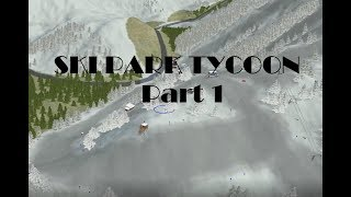 Let's Play: Ski Park Tycoon Part 1 ~152/150~