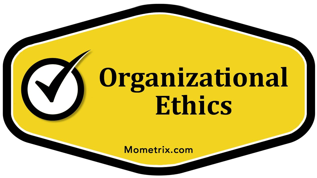 organizational ethics The journal of values-based leadership volume 7 issue 2summer/fall 2014 article 9 august 2014 value of organizational ethics training: a two.