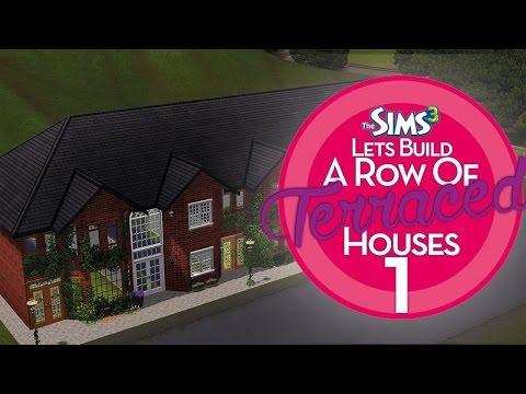 The Sims 3 - Let's Build a Row of Terraced Houses - Part 1 ♡