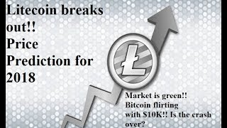 Litecoin breaks out!! || Price Prediction for 2018 || Market Analysis || by Crypto Phoenix