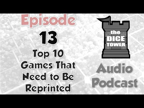 Dice Tower 13 - Top 10 Games That Need To Be Reprinted
