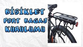Bisiklete Port Bagaj Nasıl Kurulur? | Bisiklete Arka Taşıyıcı Kurulumu