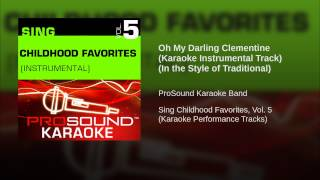 Oh My Darling Clementine (Karaoke Instrumental Track) (In the Style of Traditional)