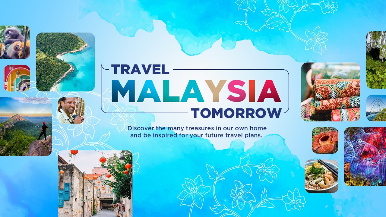 #TravelMalaysiaTomorrow – Discover the best of Malaysia from your home