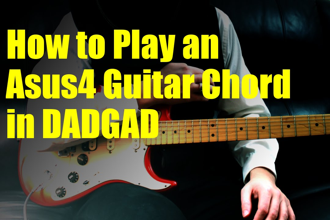 How to Play an Asus4 Guitar Chord in DADGAD - YouTube