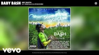 Baby Bash - Hey Rasta (Audio) ft. Priscilla G, Stooie Bro