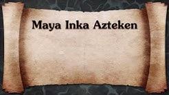 Maya, Inka & Azteken | Hochkulturen Südamerikas [ZUSAMMENFASSUNG]