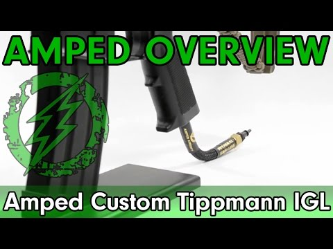 Amped Overview - Amped Custom Tippmann IGL