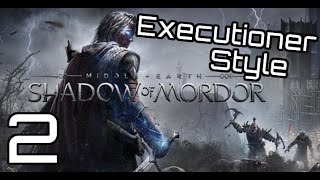 Shadow of Mordor: Story Gameplay -2- Executioner Style