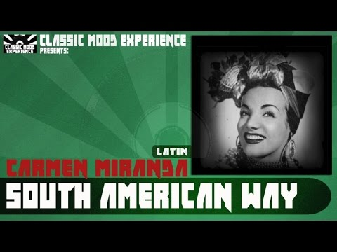 Carmen Miranda - South American Way (1939)