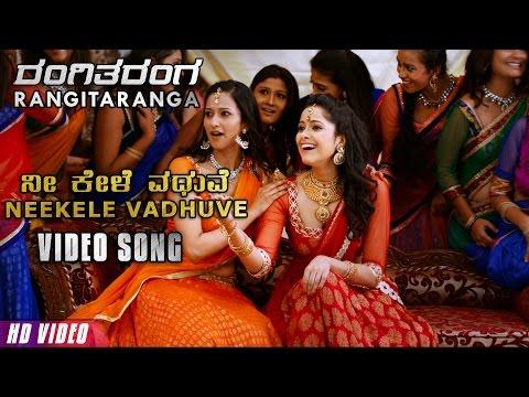 Rangitaranga Video Songs | Nee Kele Vadhuve Full Video Song | Nirup Bhandari,Radhika Chetan,Avantika