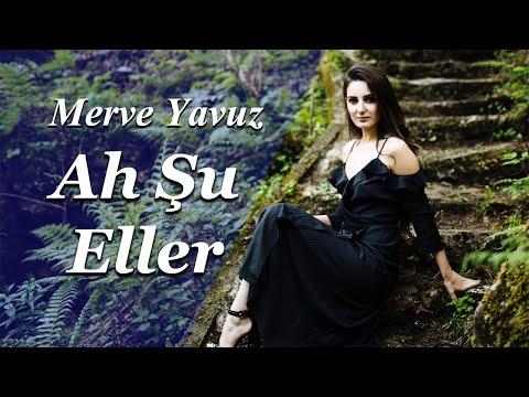 Merve Yavuz & Ünal Sofuoğlu - Ah Şu Eller
