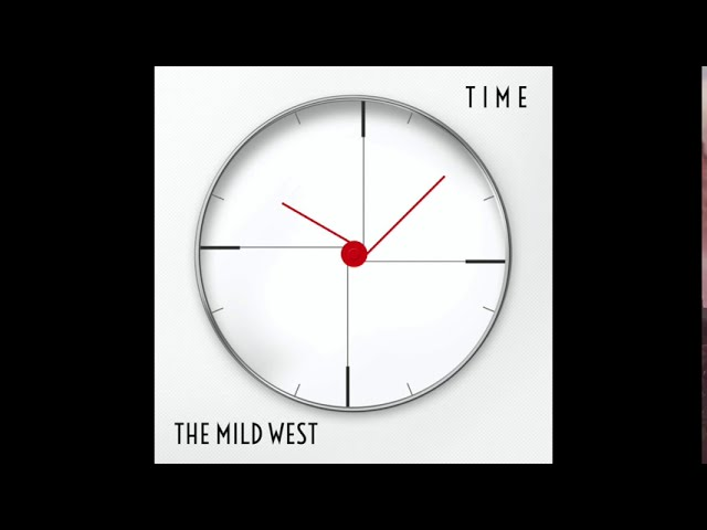 The Mild West - Time (Official Audio)