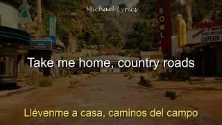 John Denver - Take Me Home Country Roads | Lyrics/Letra | Subtitulado al Español