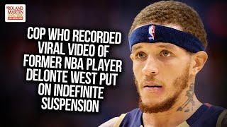 Cop Who Recorded Viral Video Of Former NBA Player Delonte West Put On Indefinite Suspension