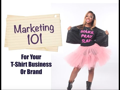 Marketing 101 For Your TShirt Business!
