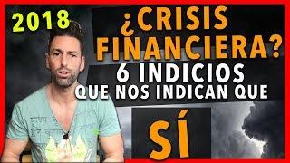 ¿Crisis Financiera? 6 indicios que hacen pensar que si
