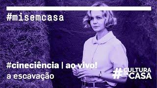 A escavação | #CineCiência