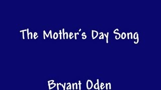 The Mother's Day Song: A funny song for Mother's Day