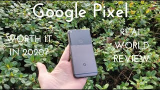 Google Pixel - Worth it in 2020 Real World Review