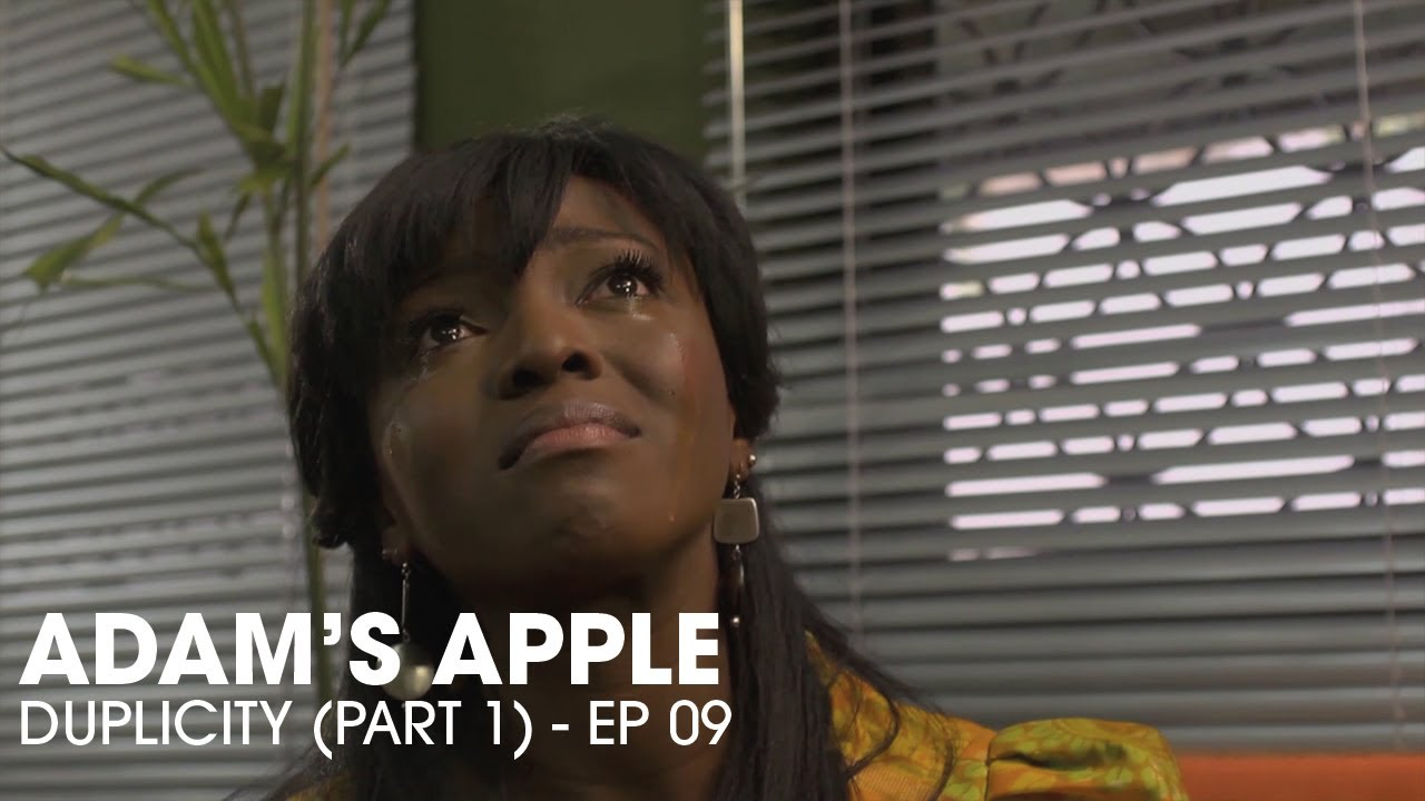 Download ADAMS APPLE - DUPLICITY  - THE WOUNDS OF THE PAST 😫😫🥺 S1 - EP9- Full episode