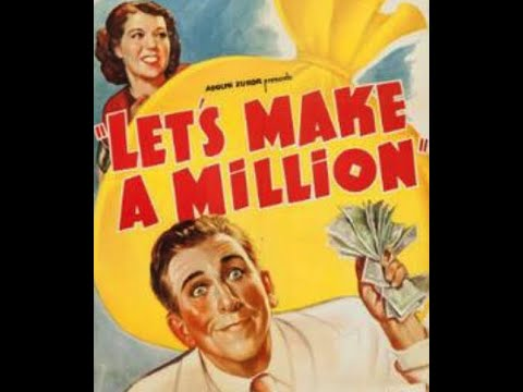 LET'S MAKE A MILLION  A 1936 comedy starring Edward Everett Horton and Charlotte Wynters.