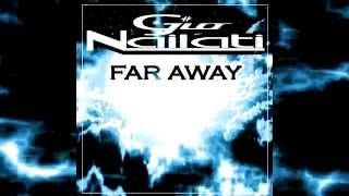 Gio Nailati - Far Away (Radio Edit) *FREE DOWNLOAD*