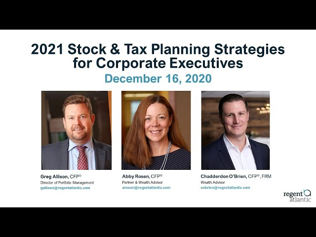 2021 Stock and Tax Planning Strategies for Corporate Executives
