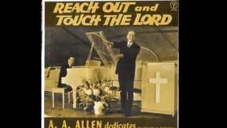 AA Allen Sings/Preaches-Reach Out And Touch The Lord