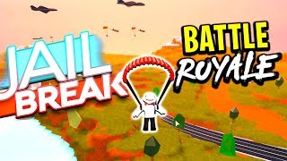 NEW ROBLOX JAILBREAK BATTLE ROYALE