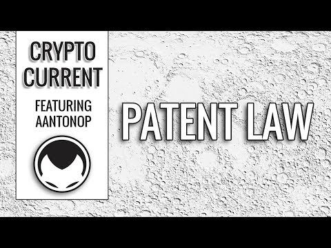 Can Patent Law Slow Down Bitcoin - Andreas M. Antonopoulos