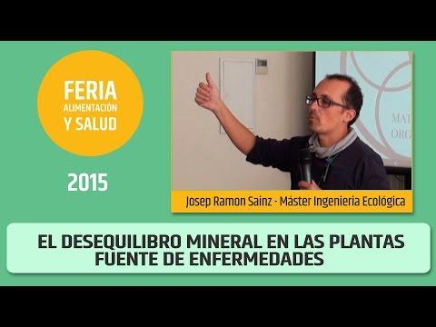 LA FUENTE DE LAS ENFERMEDADES, desequilibrio mineral en las plantas - Josep Ramón Sáinz