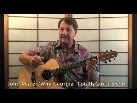 how to play john mayer why georgia