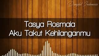Download Tasya Rosmala - Aku Takut Kehilanganmu | Dangdut Indonesia Mp3